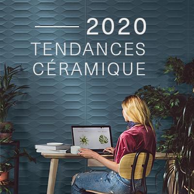 TENDANCES CÉRAMIQUE 2020