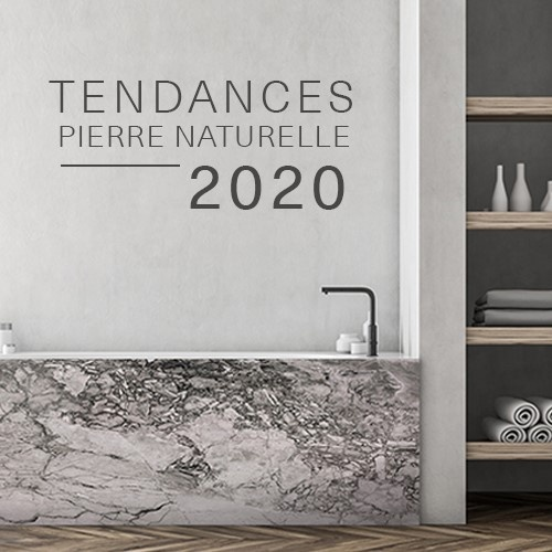 Tendances Pierre Naturelle 2020
